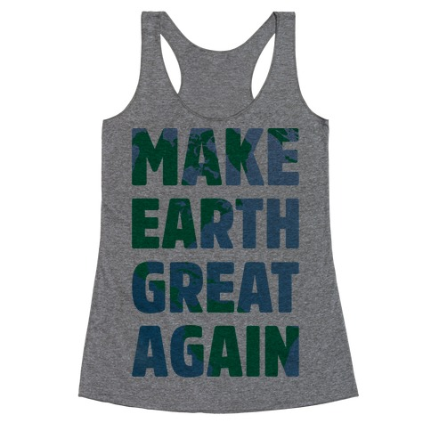 Make Earth Great Again Racerback Tank Top
