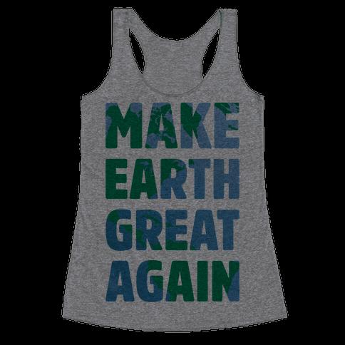 Make Earth Great Again Racerback Tank Top