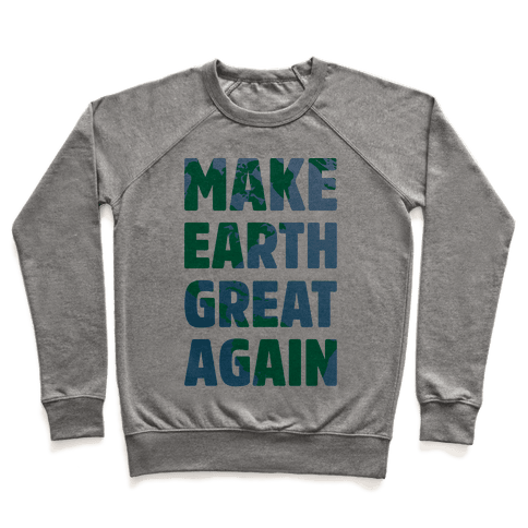 Make Earth Great Again Pullover