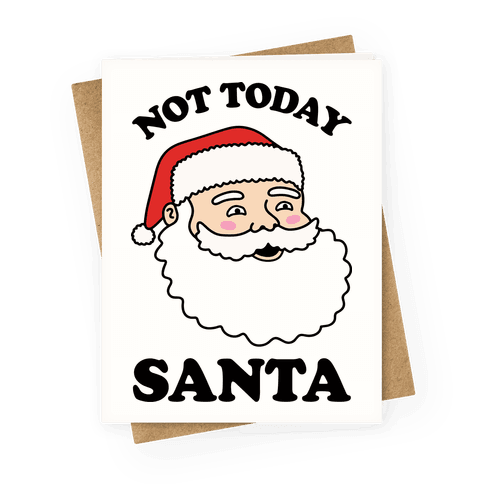 Not Today Santa Greeting Card