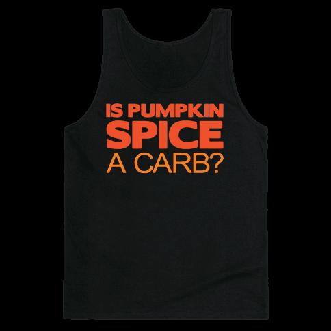 Is Pumpkin Spice A Carb Parody White Print Tank Top