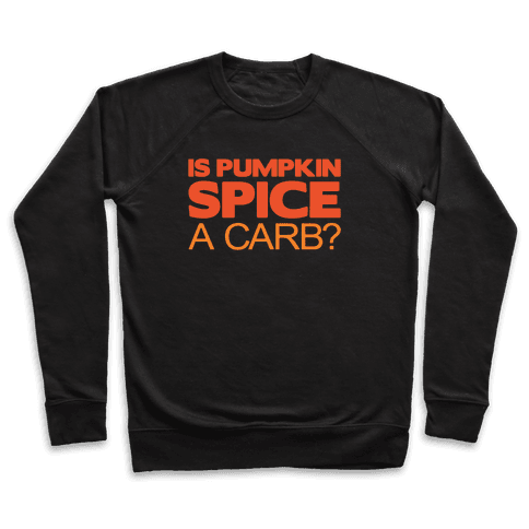 Is Pumpkin Spice A Carb Parody White Print Pullover