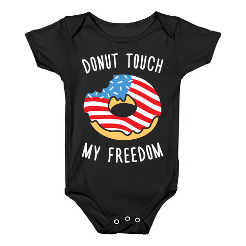 Donut Touch My Freedom Baby Onesy
