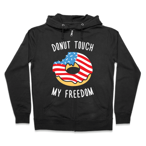 Donut Touch My Freedom Zip Hoodie