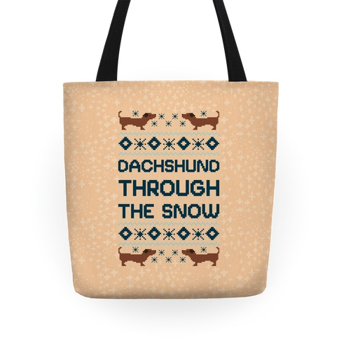 Dachshund Through The Snow Tote
