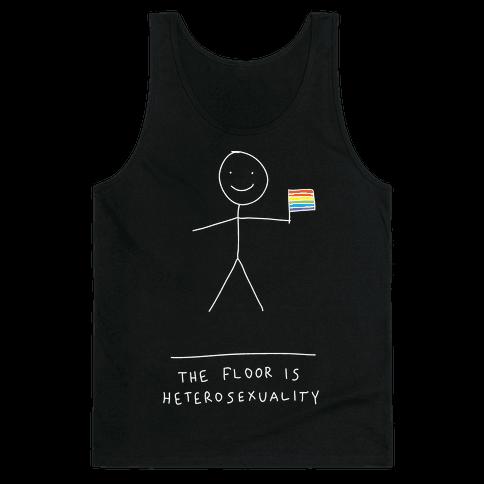 The Floor Is Hetersexuality Tank Top