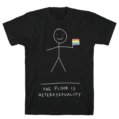 The Floor Is Hetersexuality Mens T-Shirt