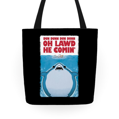 Oh Lawd He Comin' Jaws Parody Tote