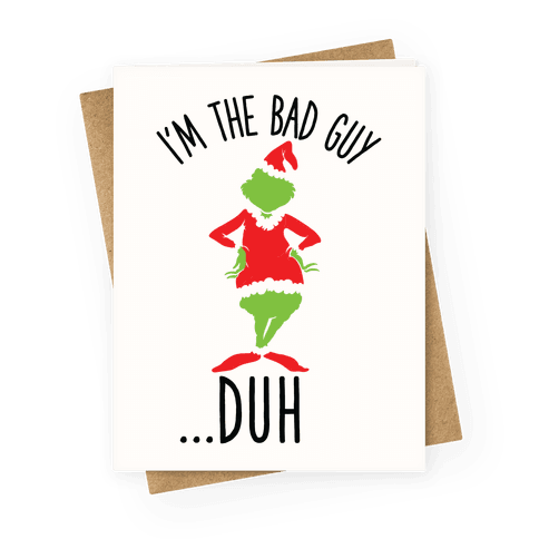 I'm The Bad Guy Duh Grinch Parody Greeting Card