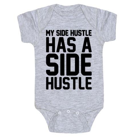 My Side Hustle Has A Side Hustle Baby Onesy