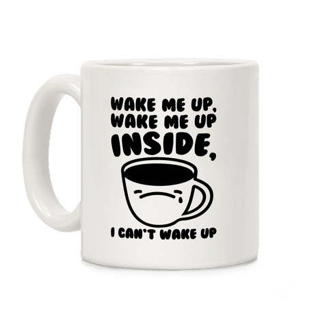 Wake Me Up Inside Coffee Coffee Mug