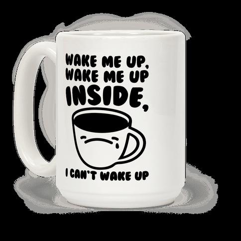 Wake Me Up Inside Coffee