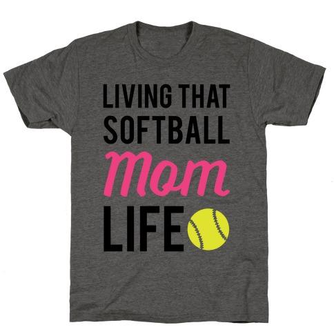 Living That Softball Mom Life T-Shirt