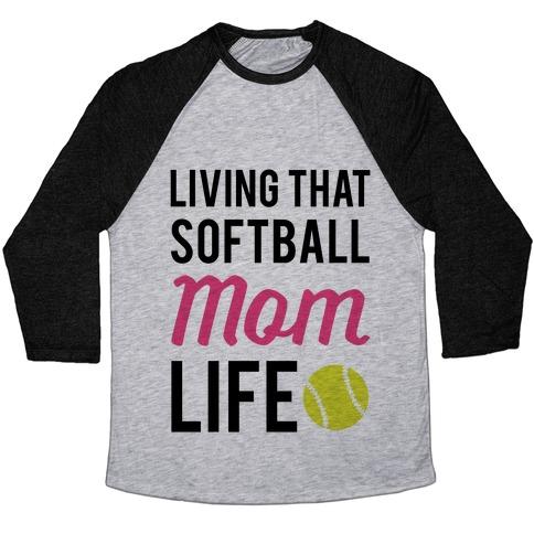 Living That Softball Mom Life Baseball Tee Lookhuman