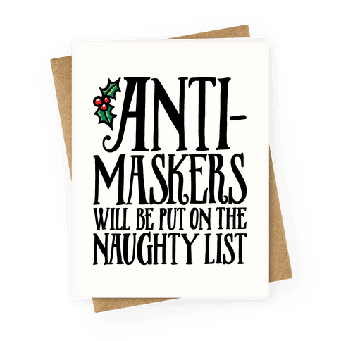 Anti-Masksers Will Be Put On The Naughty List Greeting Card