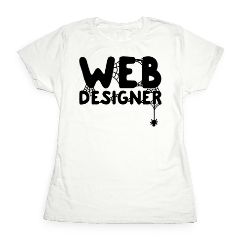 Web Designer Womens T-Shirt