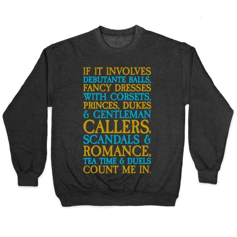 If It Involves Debutante Balls And Fancy Dresses With Corsets Parody White Print Pullover