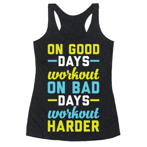 On Good Days Workout Racerback Tank Top
