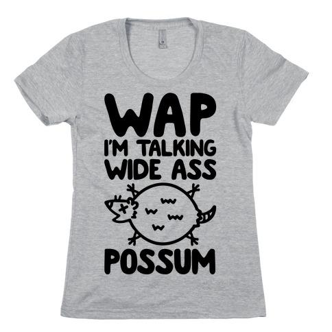 Wap I'm Talking Wide Ass Possum Parody Womens T-Shirt