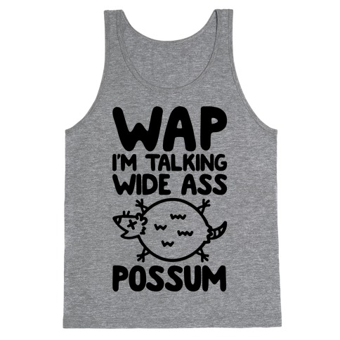 Wap I'm Talking Wide Ass Possum Parody Tank Top