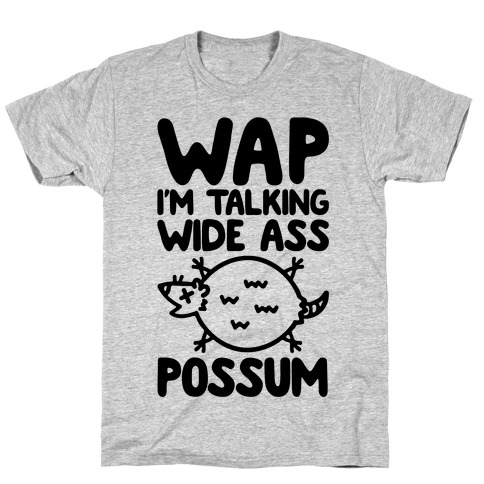 Wap I'm Talking Wide Ass Possum Parody T-Shirt