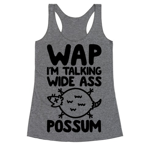 Wap I'm Talking Wide Ass Possum Parody Racerback Tank Top