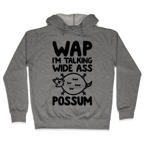 Wap I'm Talking Wide Ass Possum Parody Hooded Sweatshirt