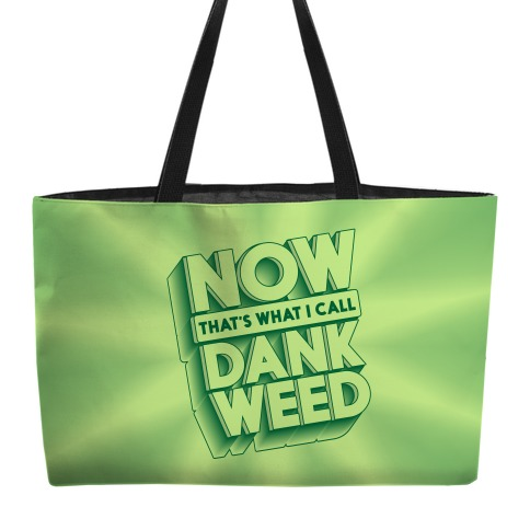 Now THAT'S What I Call Dank Weed Weekender Tote