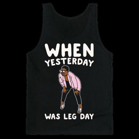 When Yesterday Was Leg Day White Print Tank Top
