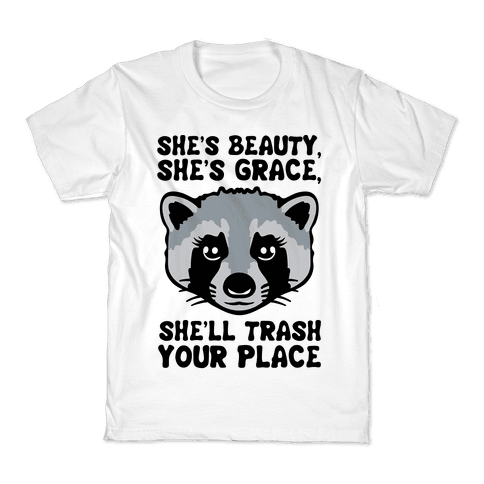 She's Beauty She's Grace She'll Trash Your Place Kids T-Shirt