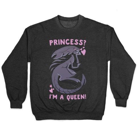 Princess? I'm A Xenomorph Queen! Pullover