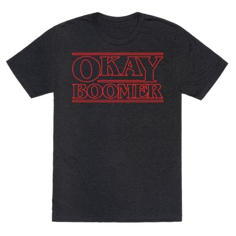 Okay Boomer Stranger Font Parody T-Shirt