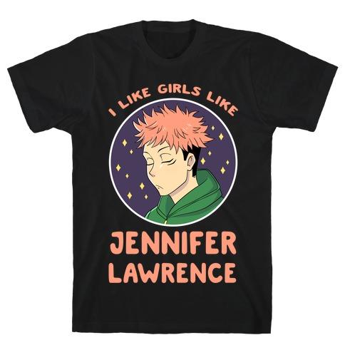 I Like Girls Like Jennifer Lawrence T-Shirt