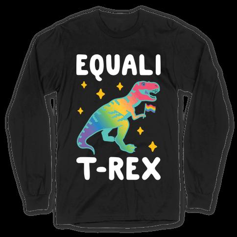 EqualiT-Rex Long Sleeve T-Shirt