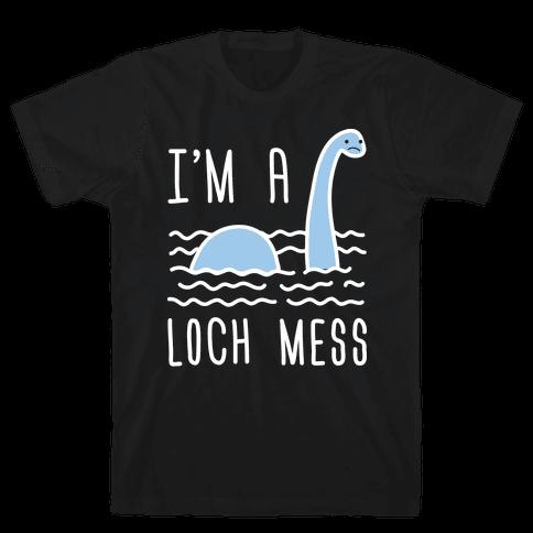 I'm A Loch-Mess Nessie Mens T-Shirt