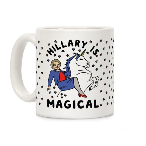 Hillary Is Magical Coffee Mug