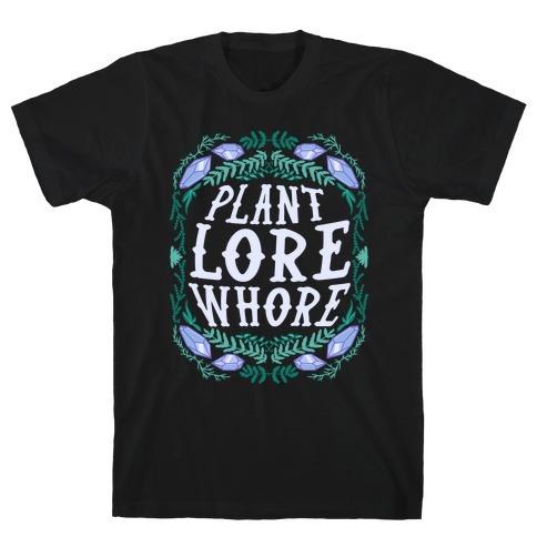 Plant Lore Whore T-Shirt