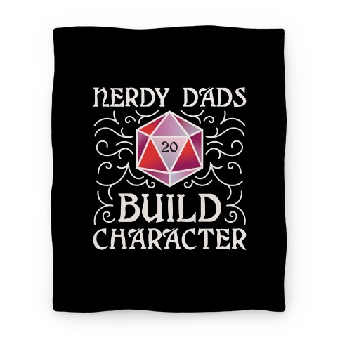 Nerdy Dads Build Character Blanket