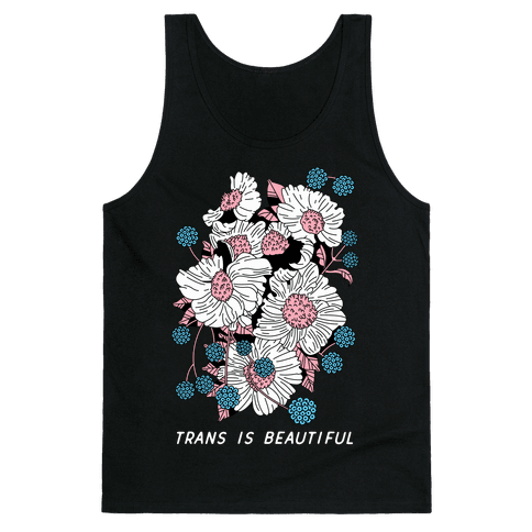 Trans is beautiful Tank Top