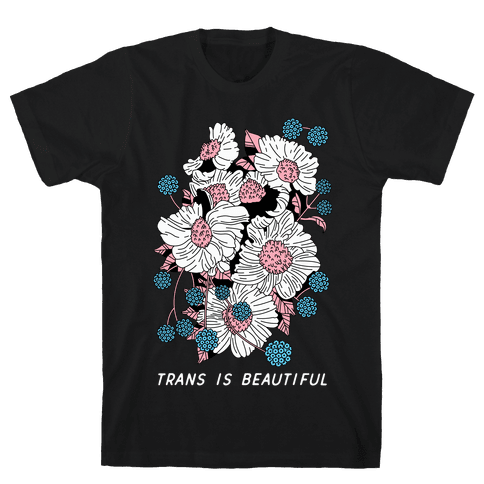 Trans is beautiful Mens T-Shirt