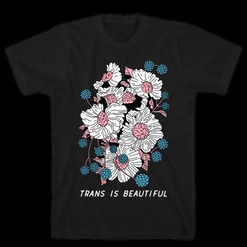 Trans is beautiful Mens T-Shirt