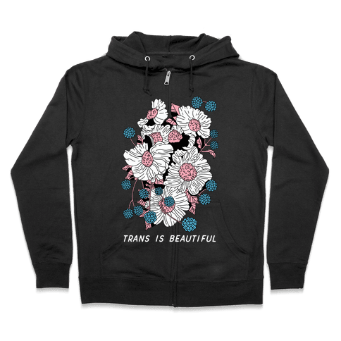Trans is beautiful Zip Hoodie
