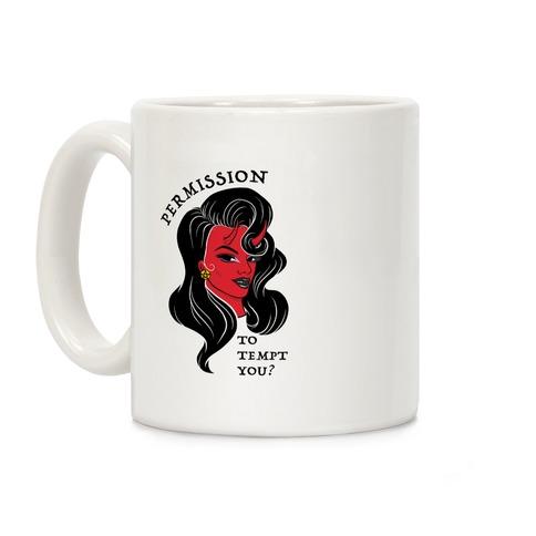 Permission To Tempt You? Coffee Mug