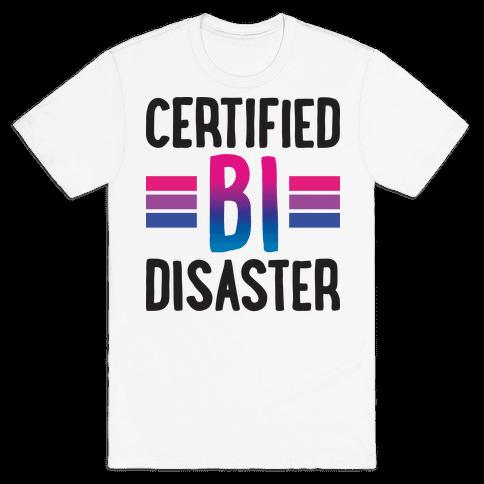 Certified Bi Disaster Mens/Unisex T-Shirt