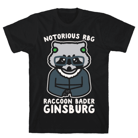 Notorious RBG Raccoon Bader Ginsburg Parody White Print Mens T-Shirt