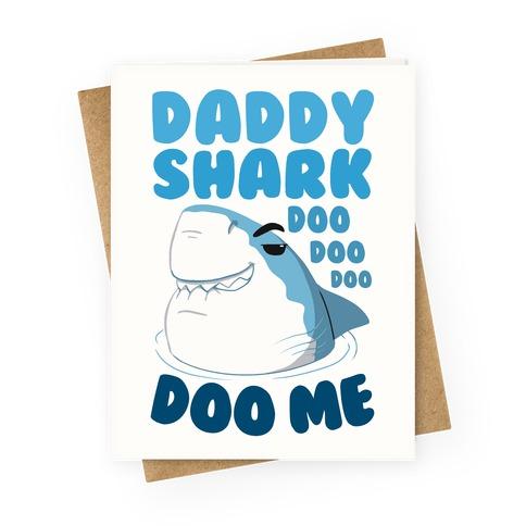 Daddy Shark doo doo doo DOO ME Greeting Card