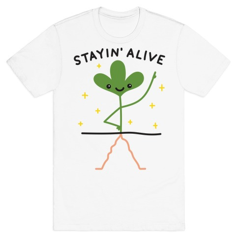 Stayin' Alive Plant T-Shirt