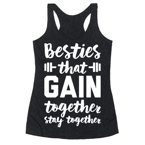 Besties That Gain Together Stay Together Racerback Tank Top