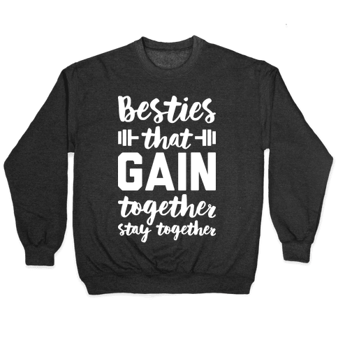 Besties That Gain Together Stay Together Pullover