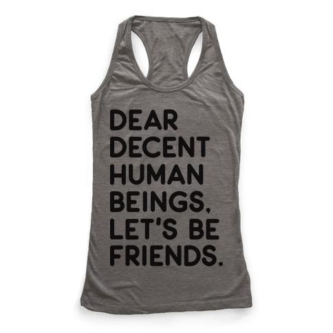 Dear Decent Human Beings Racerback Tank Top